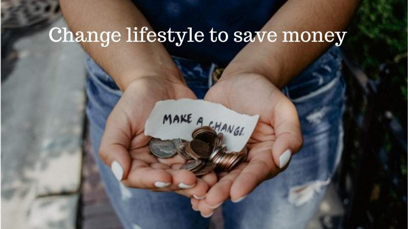 change lifestyle and save money