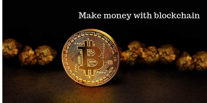 make money with blockchain