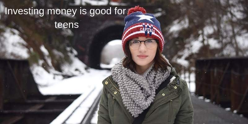 invest money for teens